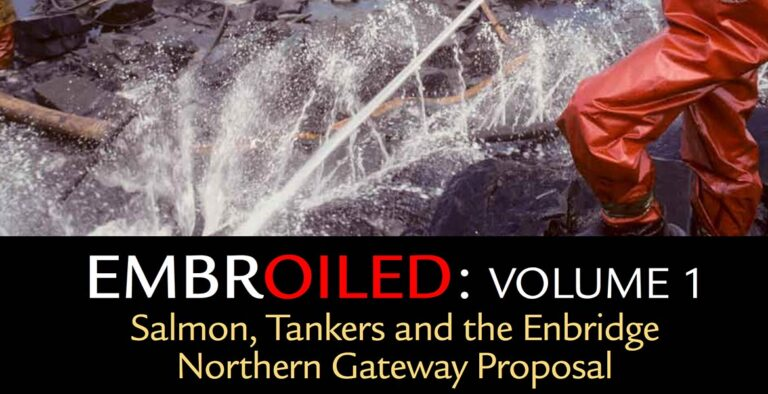 Embroiled: Salmon, tankers and the Enbridge Northern Gateway Proposal