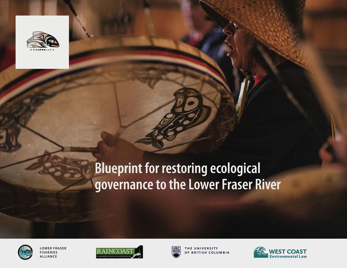 Blueprint for restoring ecological governance to the Lower Fraser River cover.